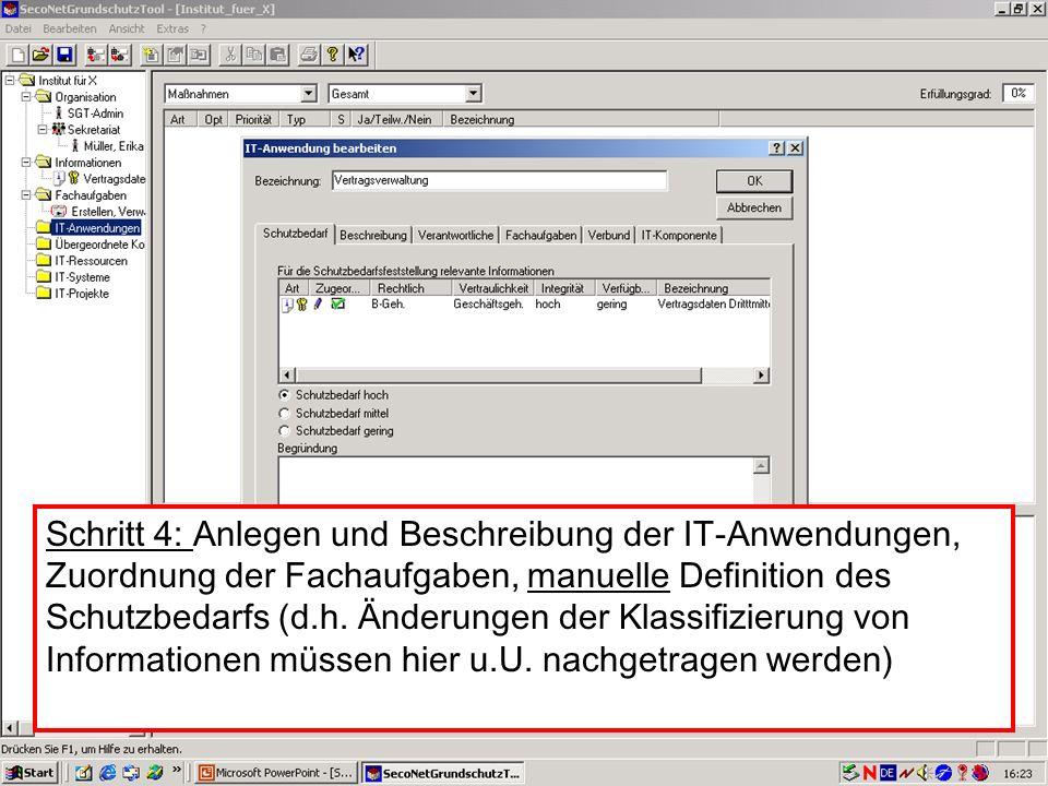 23 V. Scharf, 23.01.2003 Grundschutztools Schritt 4: Anlegen und Beschreibung der IT-Anwendungen, Zuordnung der Fachaufgaben, manuelle Definition des