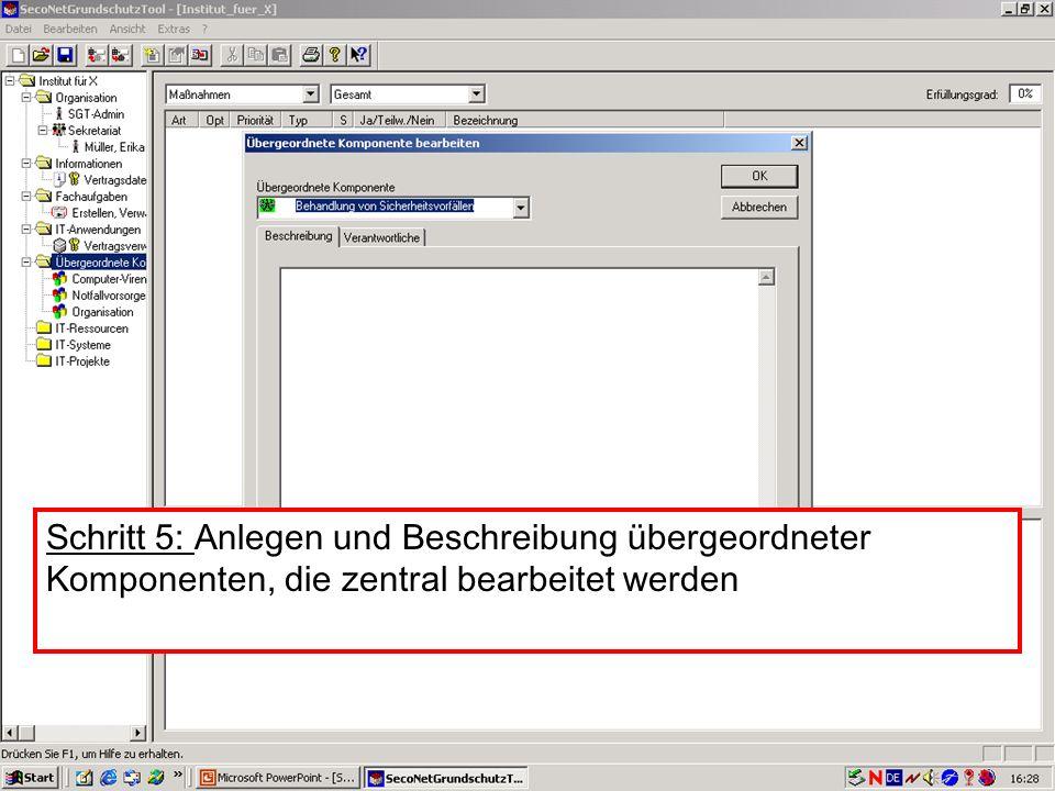 24 V. Scharf, 23.01.2003 Grundschutztools Schritt 5: Anlegen und Beschreibung übergeordneter Komponenten, die zentral bearbeitet werden