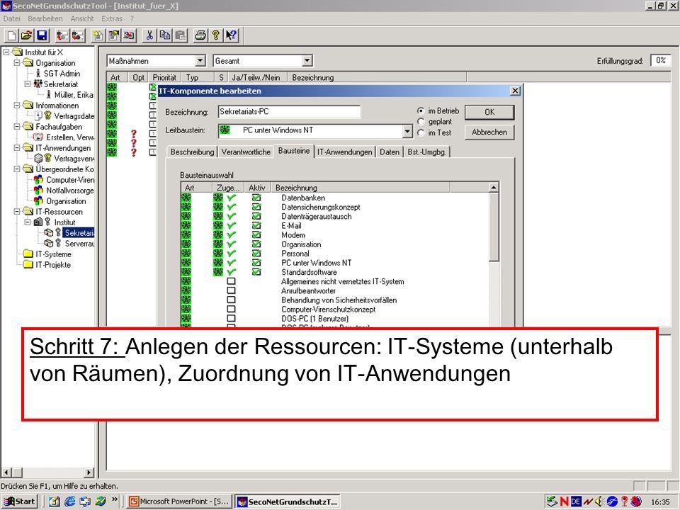 26 V. Scharf, 23.01.2003 Grundschutztools Schritt 7: Anlegen der Ressourcen: IT-Systeme (unterhalb von Räumen), Zuordnung von IT-Anwendungen