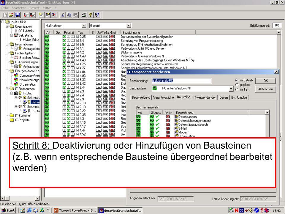 27 V. Scharf, 23.01.2003 Grundschutztools Schritt 8: Deaktivierung oder Hinzufügen von Bausteinen (z.B. wenn entsprechende Bausteine übergeordnet bear