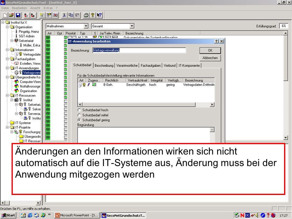 31 V. Scharf, 23.01.2003 Grundschutztools Änderungen an den Informationen wirken sich nicht automatisch auf die IT-Systeme aus, Änderung muss bei der