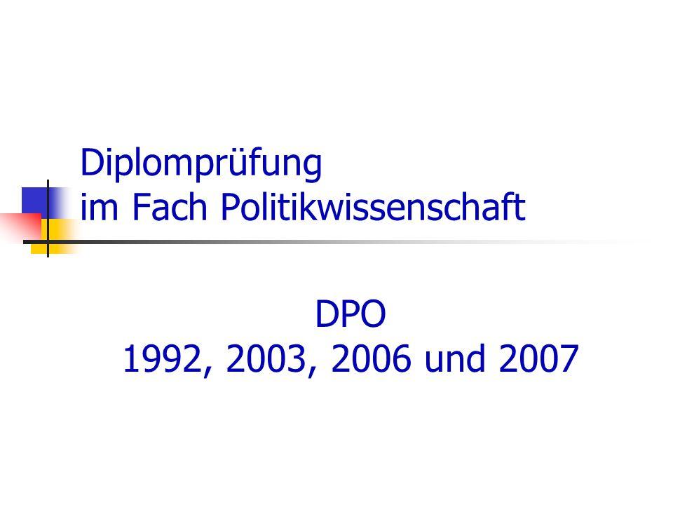 Diplomprüfung im Fach Politikwissenschaft DPO 1992, 2003, 2006 und 2007