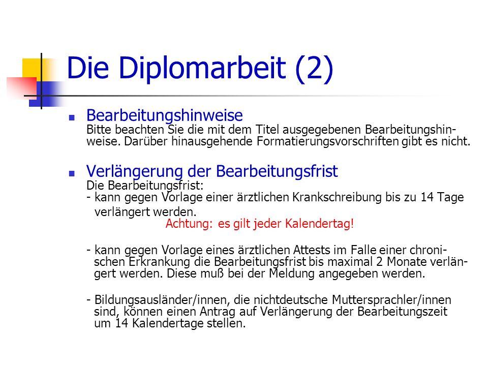 Die Diplomarbeit (2) Bearbeitungshinweise Bitte beachten Sie die mit dem Titel ausgegebenen Bearbeitungshin- weise. Darüber hinausgehende Formatierung