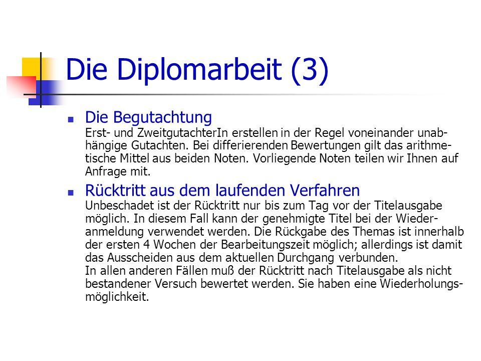 Die Diplomarbeit (3) Die Begutachtung Erst- und ZweitgutachterIn erstellen in der Regel voneinander unab- hängige Gutachten. Bei differierenden Bewert