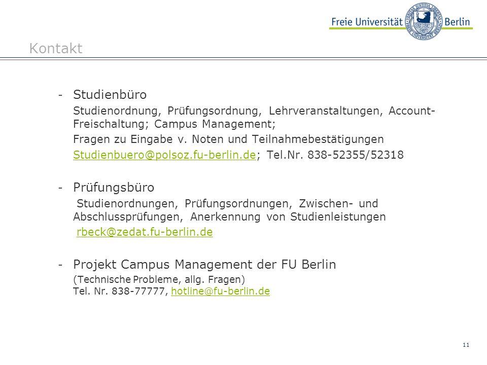11 Kontakt - Studienbüro Studienordnung, Prüfungsordnung, Lehrveranstaltungen, Account- Freischaltung; Campus Management; Fragen zu Eingabe v.