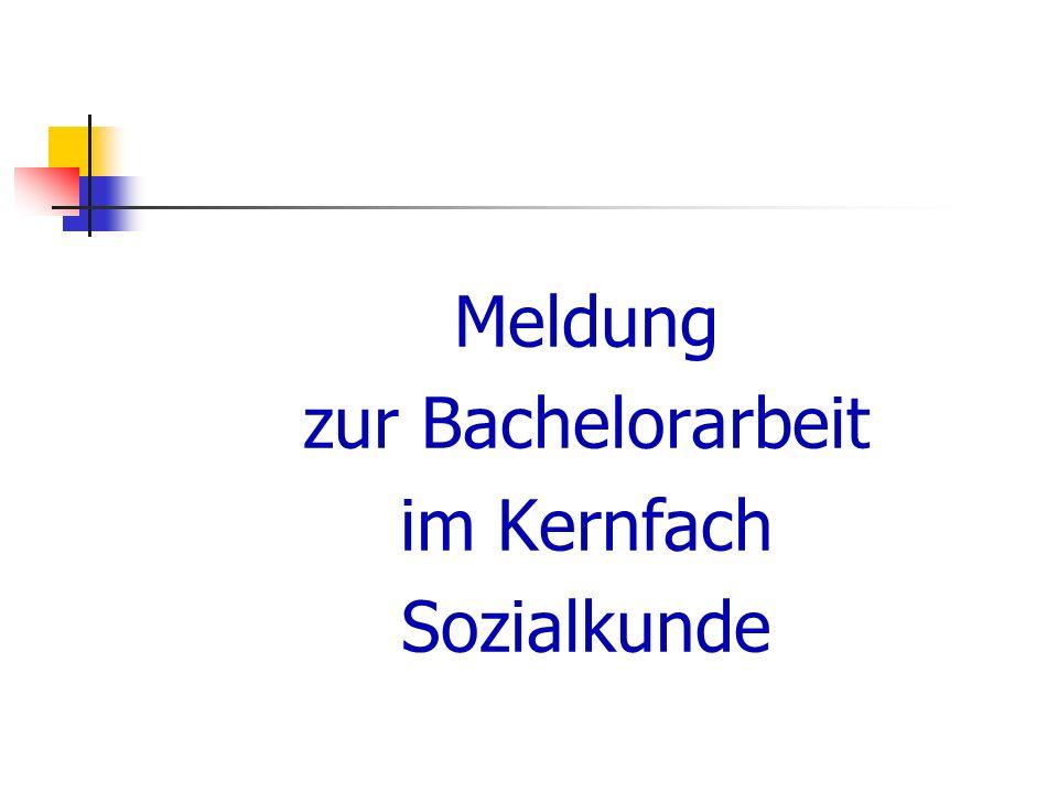 Meldung zur Bachelorarbeit im Kernfach Sozialkunde