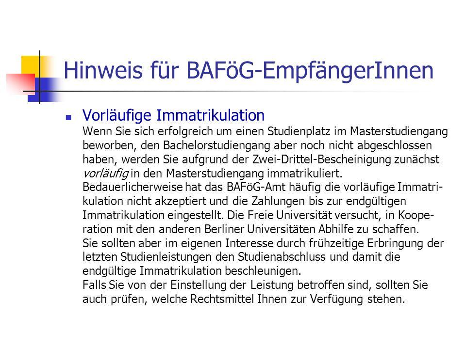 Hinweis für BAFöG-EmpfängerInnen Vorläufige Immatrikulation Wenn Sie sich erfolgreich um einen Studienplatz im Masterstudiengang beworben, den Bachelo