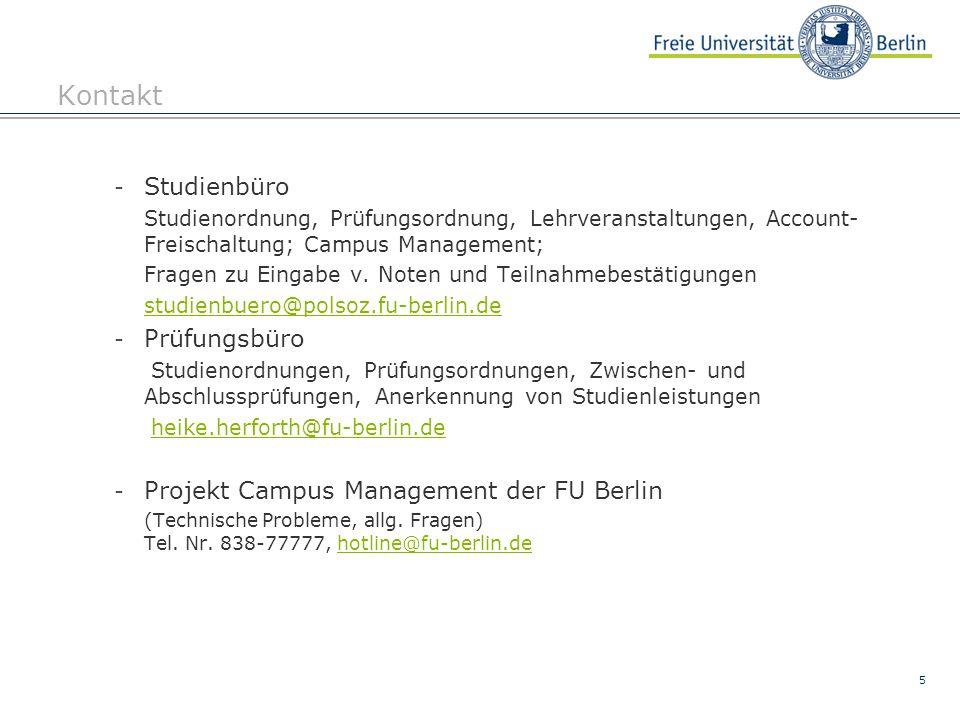 5 Kontakt - Studienbüro Studienordnung, Prüfungsordnung, Lehrveranstaltungen, Account- Freischaltung; Campus Management; Fragen zu Eingabe v.