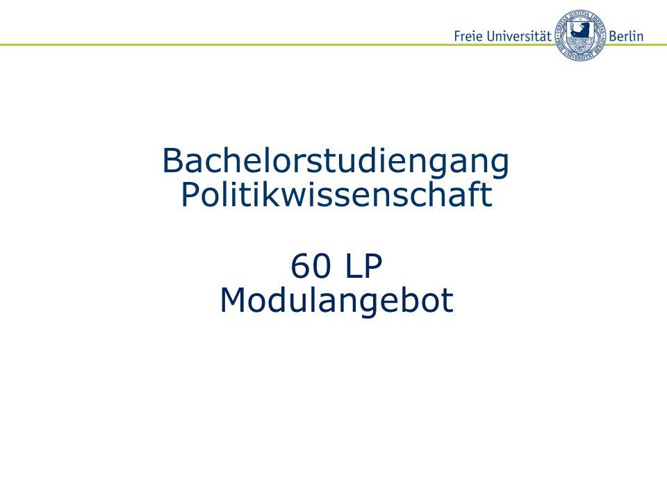 2 60 LP Modulangebot Im 60-LP-Modulangebot sind sechs Module zu absolvieren, -die Pflichtmodule (drei Module von vieren) Politisches System der Bundesrepublik Deutschland (obligatorisch) Theorie, Empirie u.