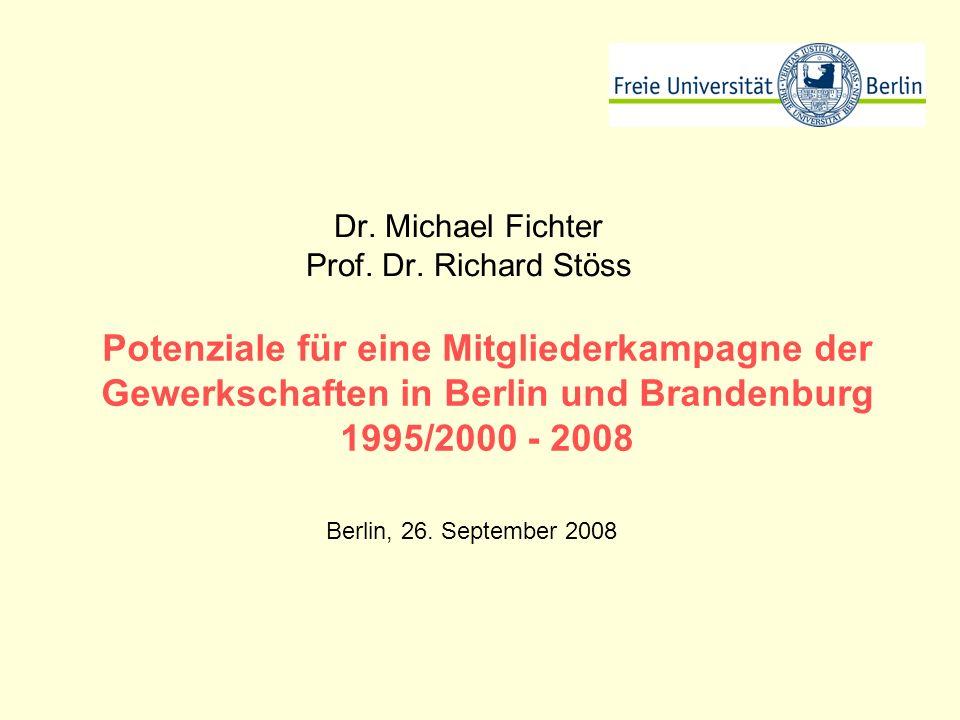 Potenziale für eine Mitgliederkampagne der Gewerkschaften in Berlin und Brandenburg 1995/2000 - 2008 Dr.