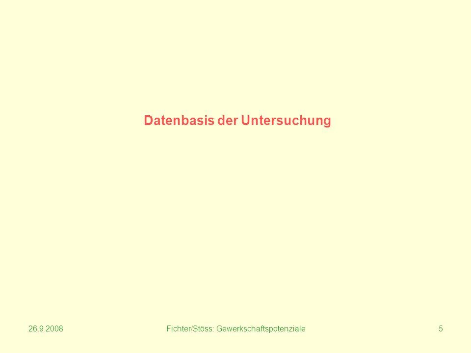 26.9.2008Fichter/Stöss: Gewerkschaftspotenziale5 Datenbasis der Untersuchung