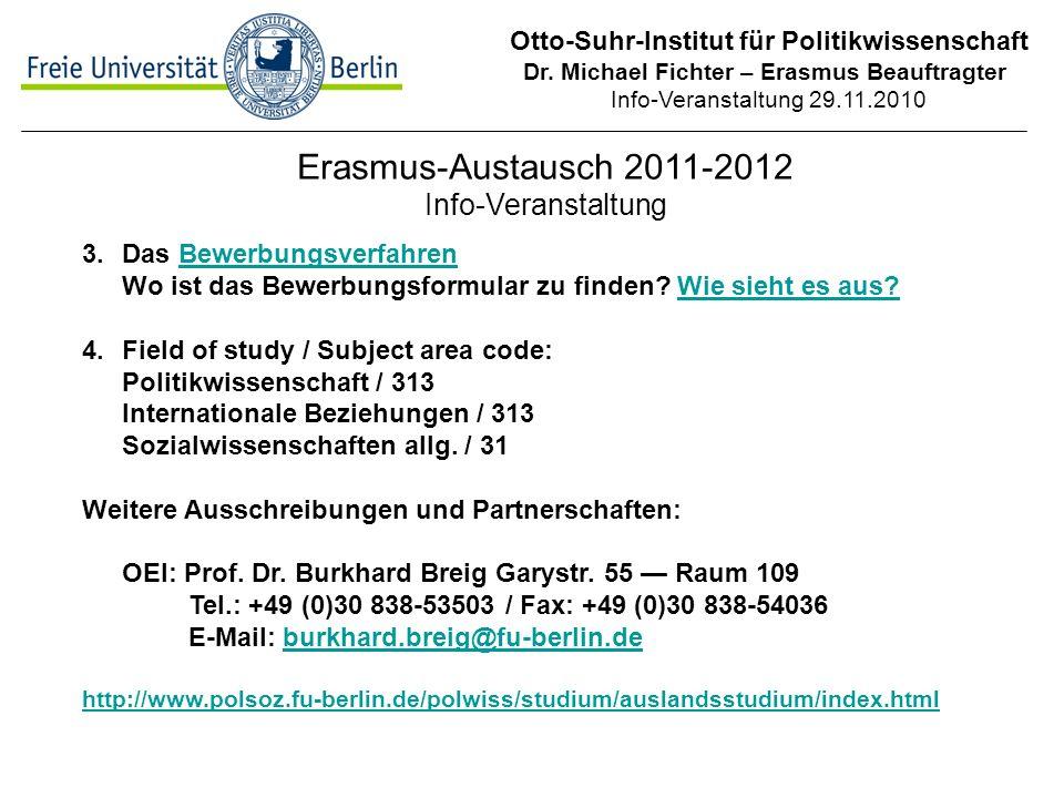 Otto-Suhr-Institut für Politikwissenschaft Dr. Michael Fichter – Erasmus Beauftragter Info-Veranstaltung 29.11.2010 Erasmus-Austausch 2011-2012 Info-V