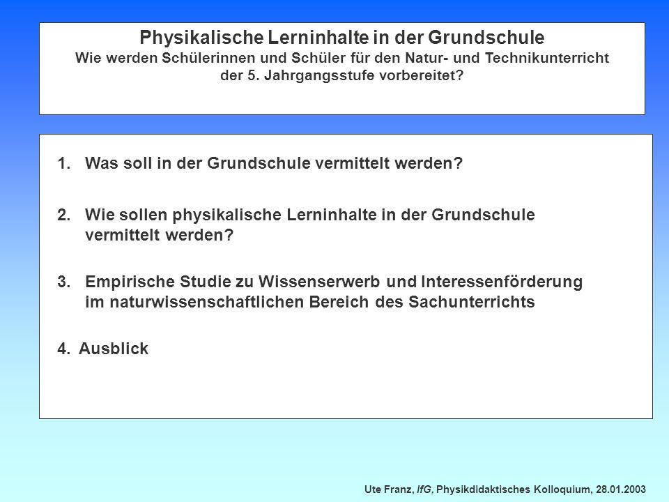 Ute Franz, IfG, Physikdidaktisches Kolloquium, 28.01.2003 2. Jahrgangsstufe