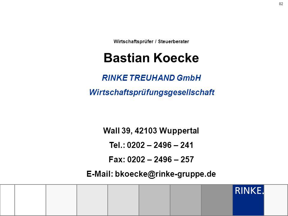 82 Bastian Koecke Wall 39, 42103 Wuppertal Tel.: 0202 – 2496 – 241 Fax: 0202 – 2496 – 257 E-Mail: bkoecke@rinke-gruppe.de Wirtschaftsprüfer / Steuerbe