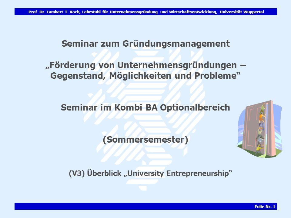 Prof. Dr. Lambert T. Koch, Lehrstuhl für Unternehmensgründung und Wirtschaftsentwicklung, Universität Wuppertal Folie Nr. 1 Seminar zum Gründungsmanag