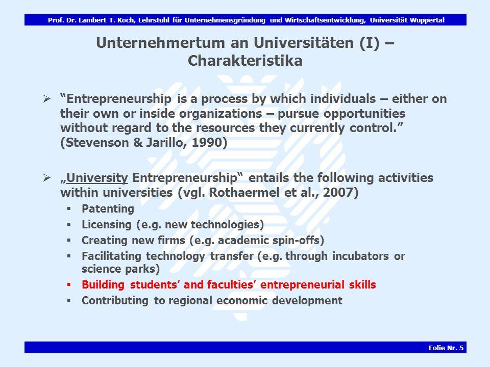 Prof. Dr. Lambert T. Koch, Lehrstuhl für Unternehmensgründung und Wirtschaftsentwicklung, Universität Wuppertal Folie Nr. 5 Unternehmertum an Universi