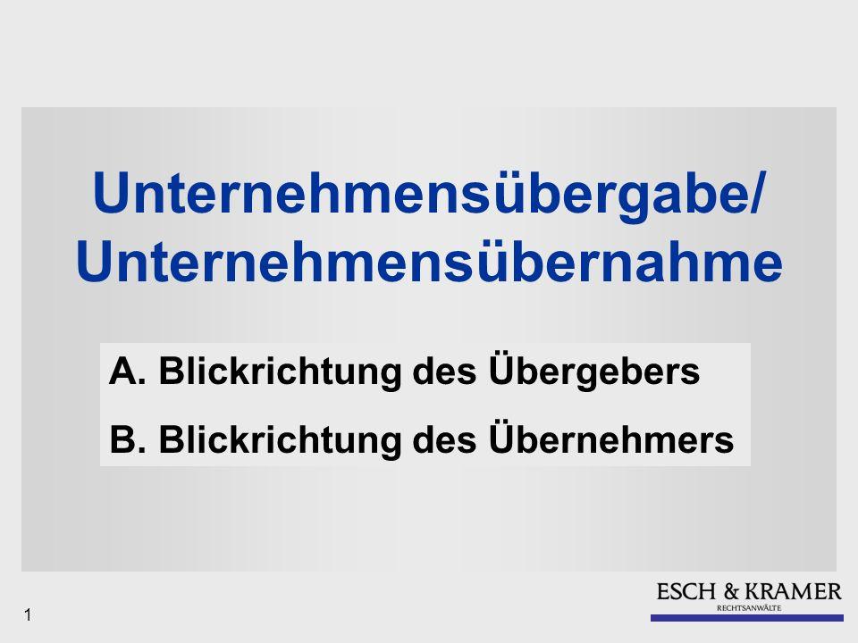 1 Unternehmensübergabe/ Unternehmensübernahme A.Blickrichtung des Übergebers B.