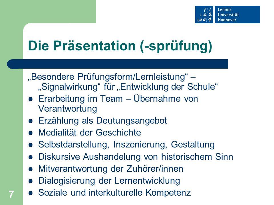 7 Die Präsentation (-sprüfung) Besondere Prüfungsform/Lernleistung – Signalwirkung für Entwicklung der Schule Erarbeitung im Team – Übernahme von Vera