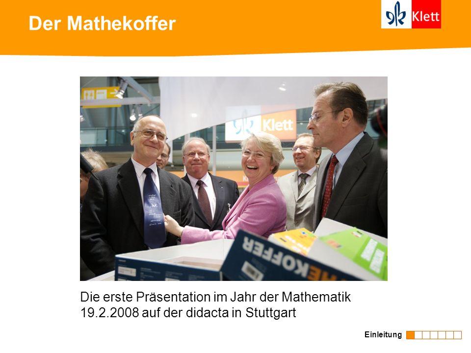 Der Mathekoffer Einleitung Die erste Präsentation im Jahr der Mathematik 19.2.2008 auf der didacta in Stuttgart