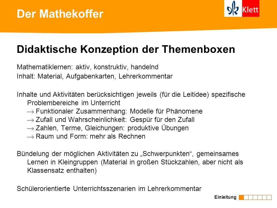 Der Mathekoffer Einleitung Didaktische Konzeption der Themenboxen Mathematiklernen: aktiv, konstruktiv, handelnd Inhalt: Material, Aufgabenkarten, Leh