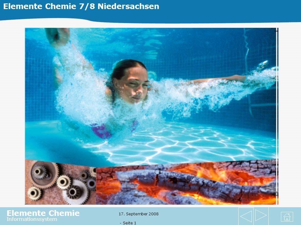 Elemente Chemie Informationssystem 17. September 2008 - Seite 1 Elemente Chemie 7/8 Niedersachsen