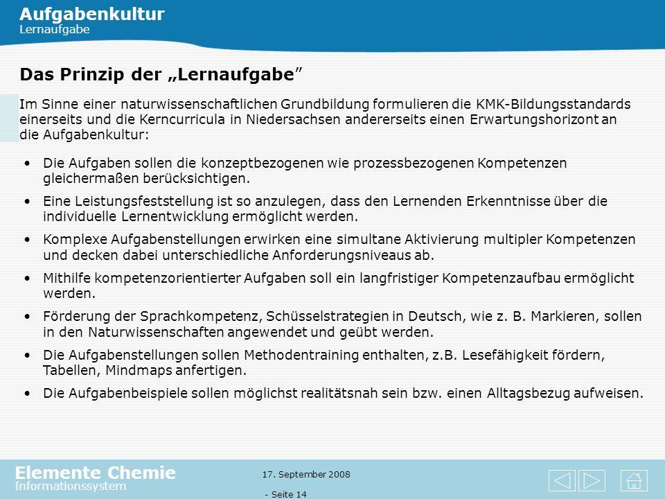 Elemente Chemie Informationssystem 17. September 2008 - Seite 13 Prozessbezogene Kompetenzen im Fach Chemie Die prozessbezogenen Kompetenzen beschreib
