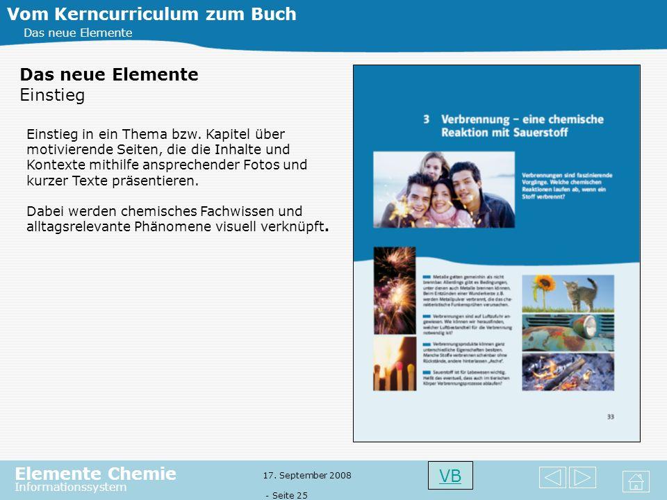 Elemente Chemie Informationssystem 17. September 2008 - Seite 24 Basiskonzeptseiten Vom Kerncurriculum zum Buch Das neue Elemente Stoff-Teilchen-Konze