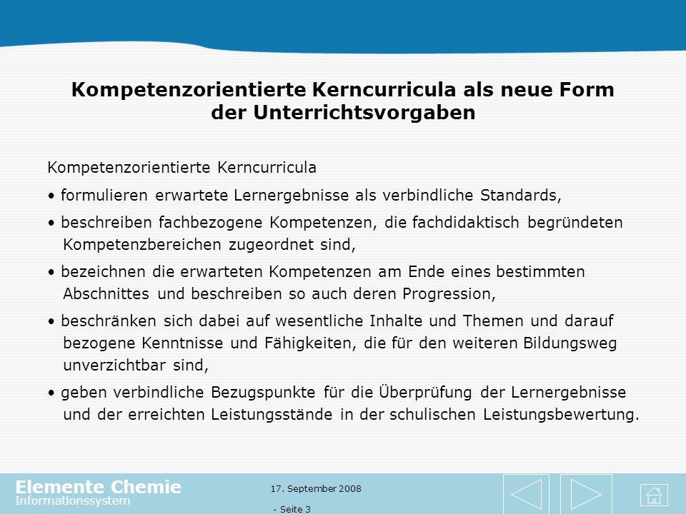 Elemente Chemie Informationssystem 17. September 2008 - Seite 2 Chemie im Spannungsfeld von Kompetenzen, Inhalten und Kontexten Aspekte des Vortrags D