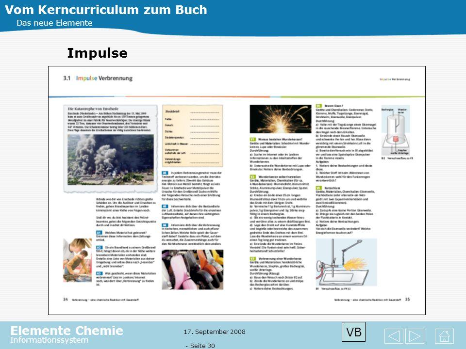 Elemente Chemie Informationssystem 17. September 2008 - Seite 29 Vom Kerncurriculum zum Buch Das neue Elemente Chemie lebt vom Experimentieren. Auf di
