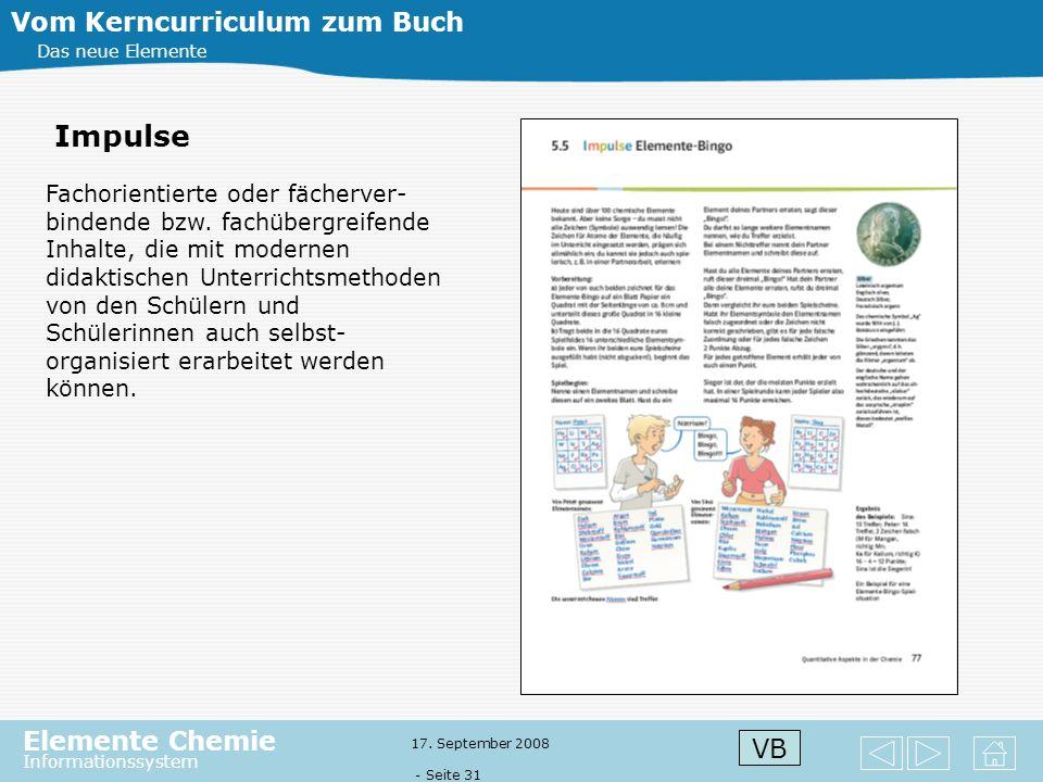 Elemente Chemie Informationssystem 17. September 2008 - Seite 30 Vom Kerncurriculum zum Buch Das neue Elemente Impulse VB