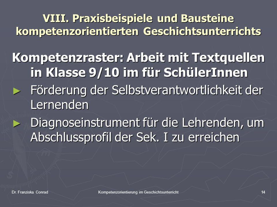 Dr. Franziska ConradKompetenzorientierung im Geschichtsunterricht14 VIII. Praxisbeispiele und Bausteine kompetenzorientierten Geschichtsunterrichts Ko
