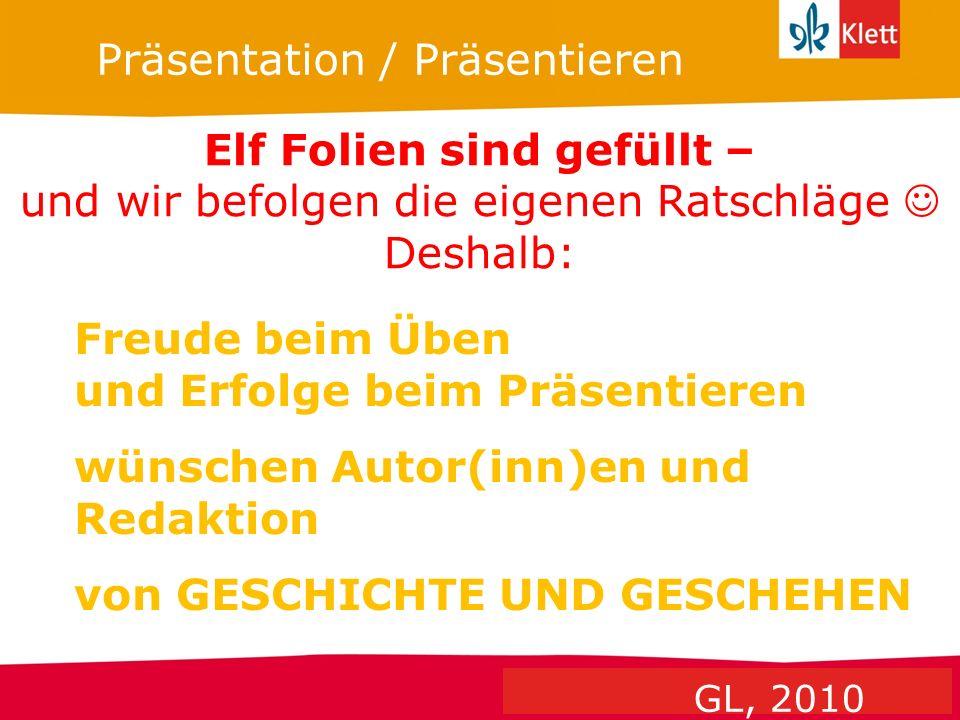 Seite 11 Klett Geschichte Oberstufe Perspektiven für NRW Präsentation / Präsentieren Freude beim Üben und Erfolge beim Präsentieren wünschen Autor(inn