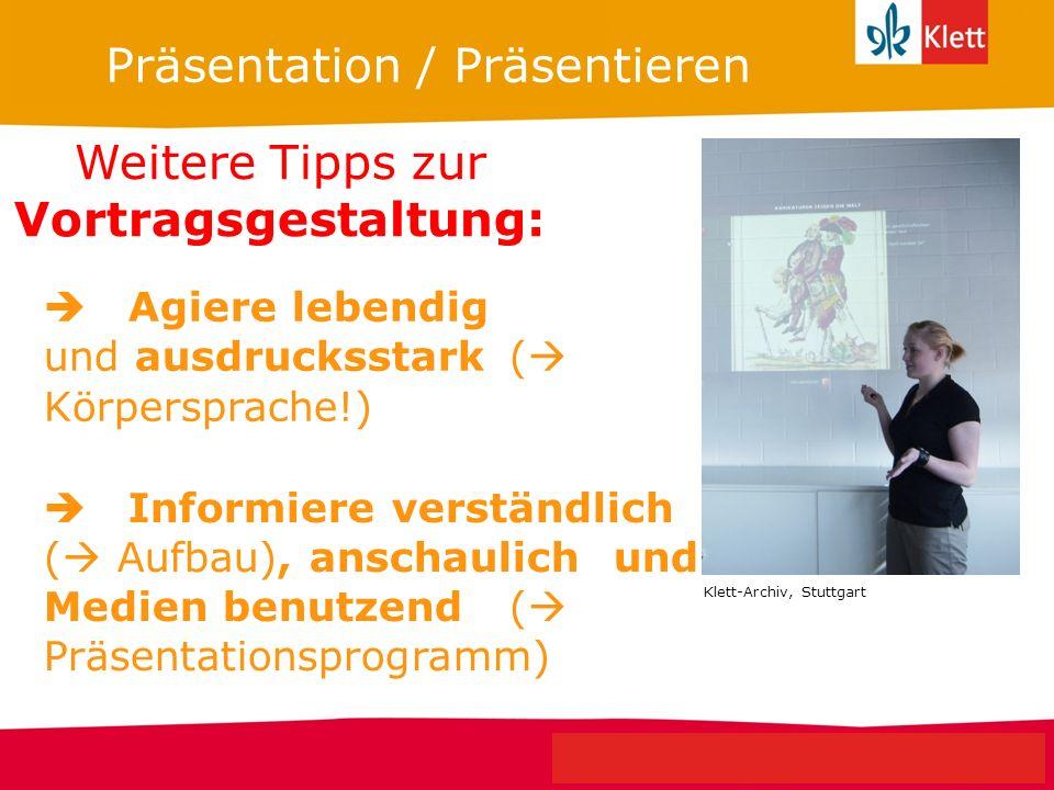 Seite 4 Klett Geschichte Oberstufe Perspektiven für NRW Präsentation / Präsentieren Weitere Tipps zur Vortragsgestaltung: Agiere lebendig und ausdruck