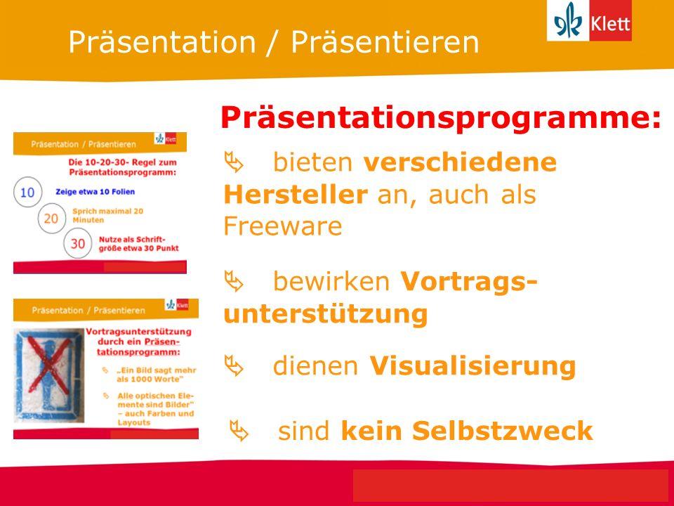 Seite 6 Klett Geschichte Oberstufe Perspektiven für NRW Präsentation / Präsentieren Präsentationsprogramme: sind kein Selbstzweck dienen Visualisierun