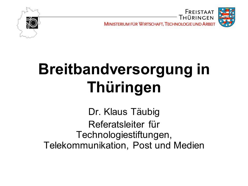 Breitbandversorgung in Thüringen Dr.