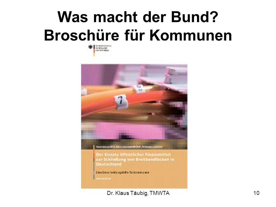 Dr. Klaus Täubig, TMWTA10 Was macht der Bund? Broschüre für Kommunen