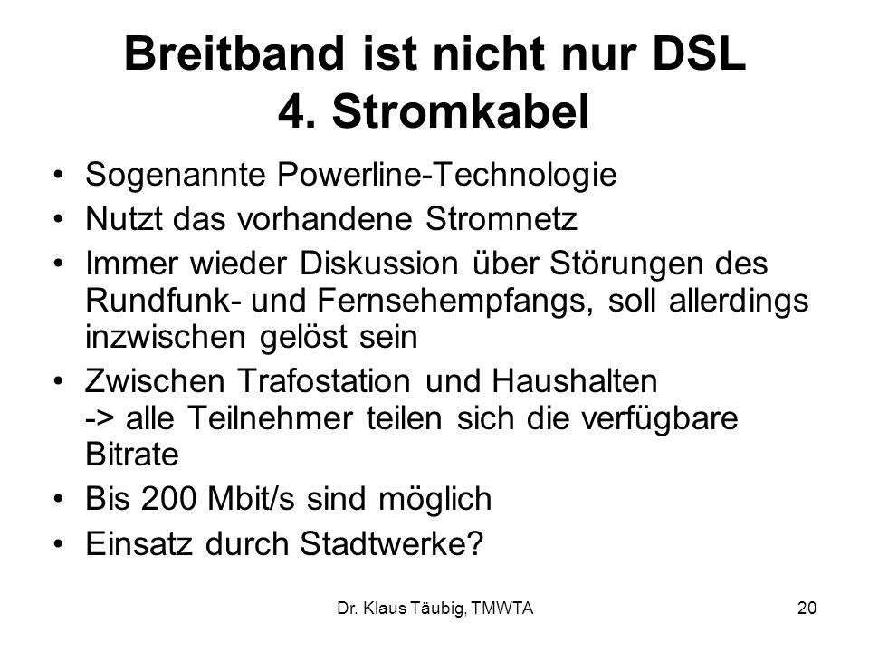 Dr.Klaus Täubig, TMWTA20 Breitband ist nicht nur DSL 4.