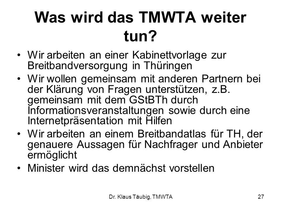 Dr.Klaus Täubig, TMWTA27 Was wird das TMWTA weiter tun.