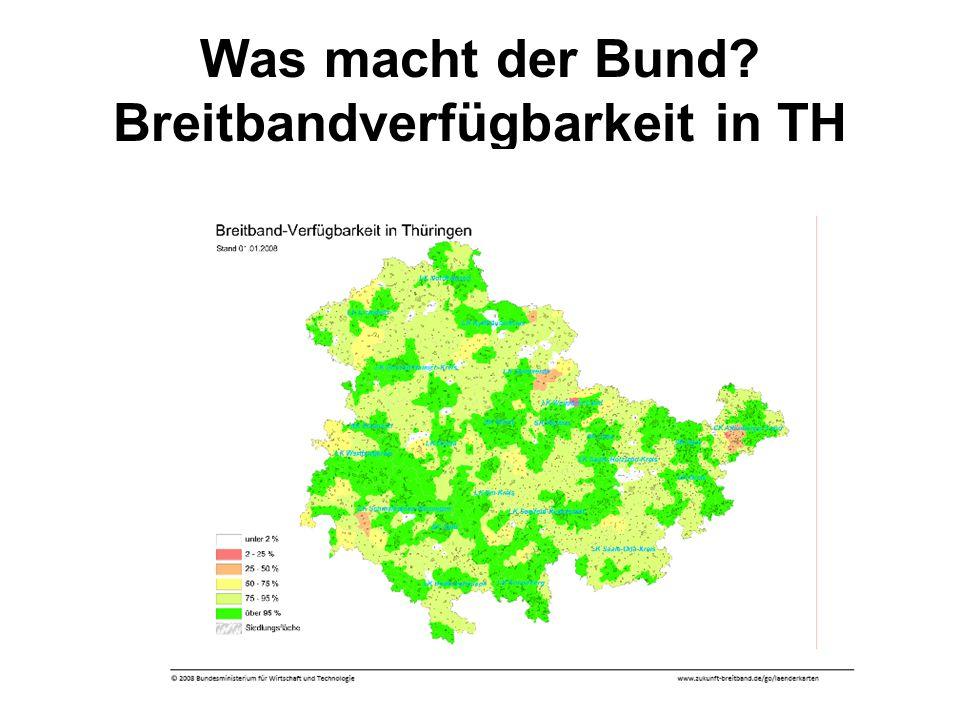 Dr. Klaus Täubig, TMWTA8 Was macht der Bund? Breitbandverfügbarkeit in TH