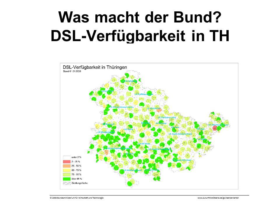 Dr. Klaus Täubig, TMWTA9 Was macht der Bund? DSL-Verfügbarkeit in TH