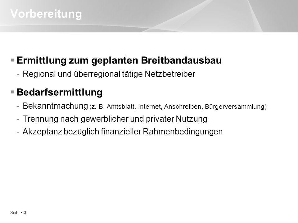 Vorbereitung Ermittlung zum geplanten Breitbandausbau -Regional und überregional tätige Netzbetreiber Bedarfsermittlung -Bekanntmachung (z. B. Amtsbla