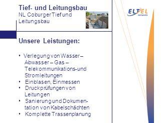 Aufrauen Unsere Leistungen: Verlegung von Wasser – Abwasser – Gas – Telekommunikations-und Stromleitungen Einblasen, Einmessen Druckprüfungen von Leit
