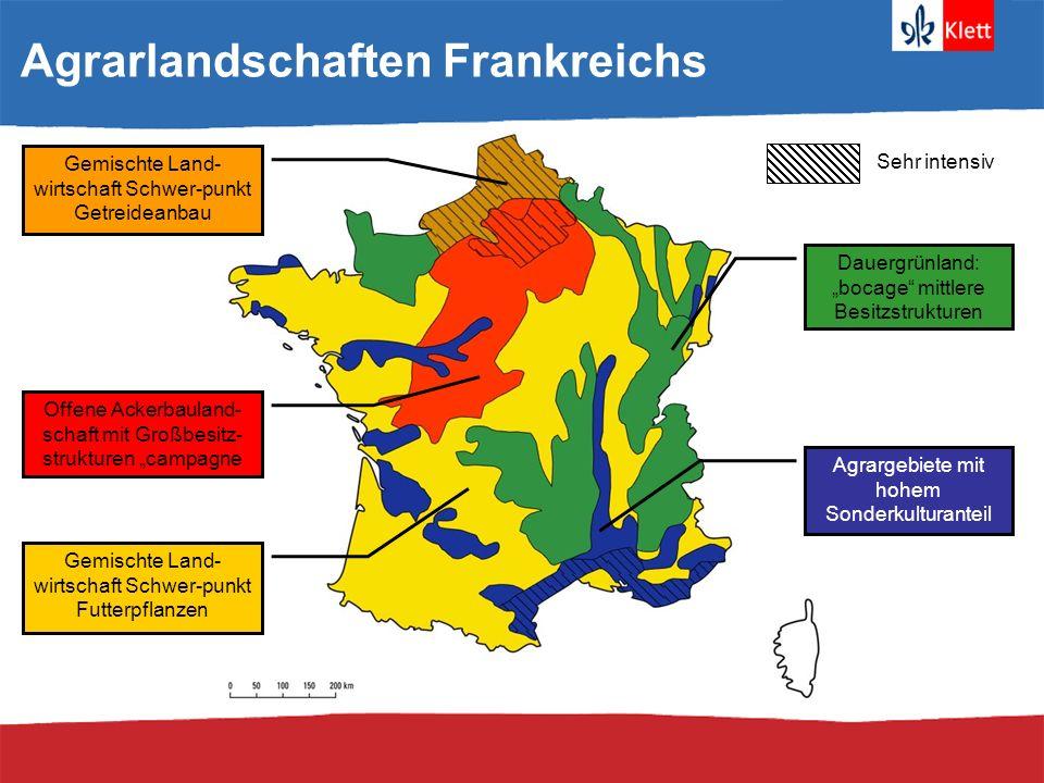 Frankreich – wichtigster Agrarproduzent Europas Anbaufläche 30 Mio.