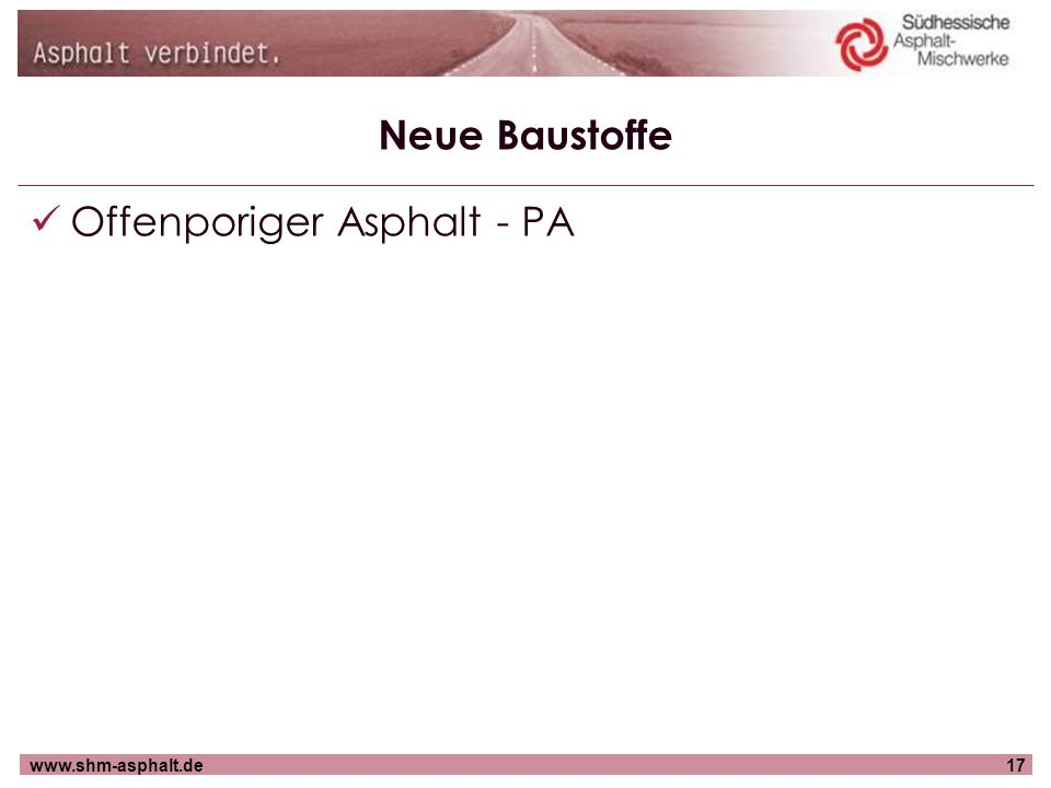 www.shm-asphalt.de17 Neue Baustoffe Offenporiger Asphalt - PA