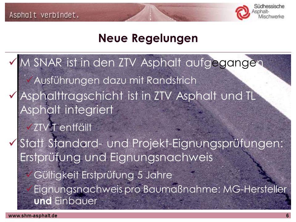 www.shm-asphalt.de6 M SNAR ist in den ZTV Asphalt aufgegangen Ausführungen dazu mit Randstrich Asphalttragschicht ist in ZTV Asphalt und TL Asphalt in