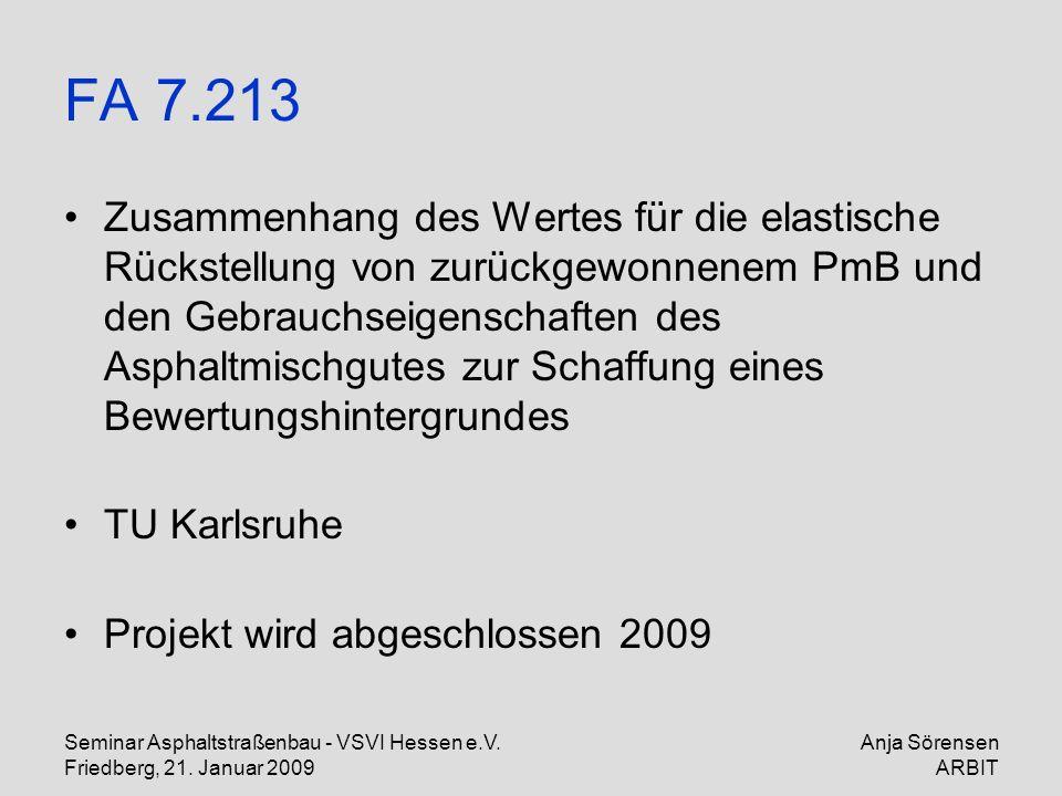 Seminar Asphaltstraßenbau - VSVI Hessen e.V. Friedberg, 21. Januar 2009 Anja Sörensen ARBIT FA 7.213 Zusammenhang des Wertes für die elastische Rückst