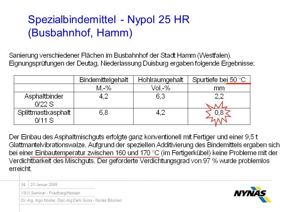 Dr.-Ing. Ingo Nösler, Dipl.-Ing Derk Goos - Nynas Bitumen VSVI Seminar - Friedberg/Hessen 3421.Januar 2009 Spezialbindemittel - Nypol 25 HR (Busbahnho
