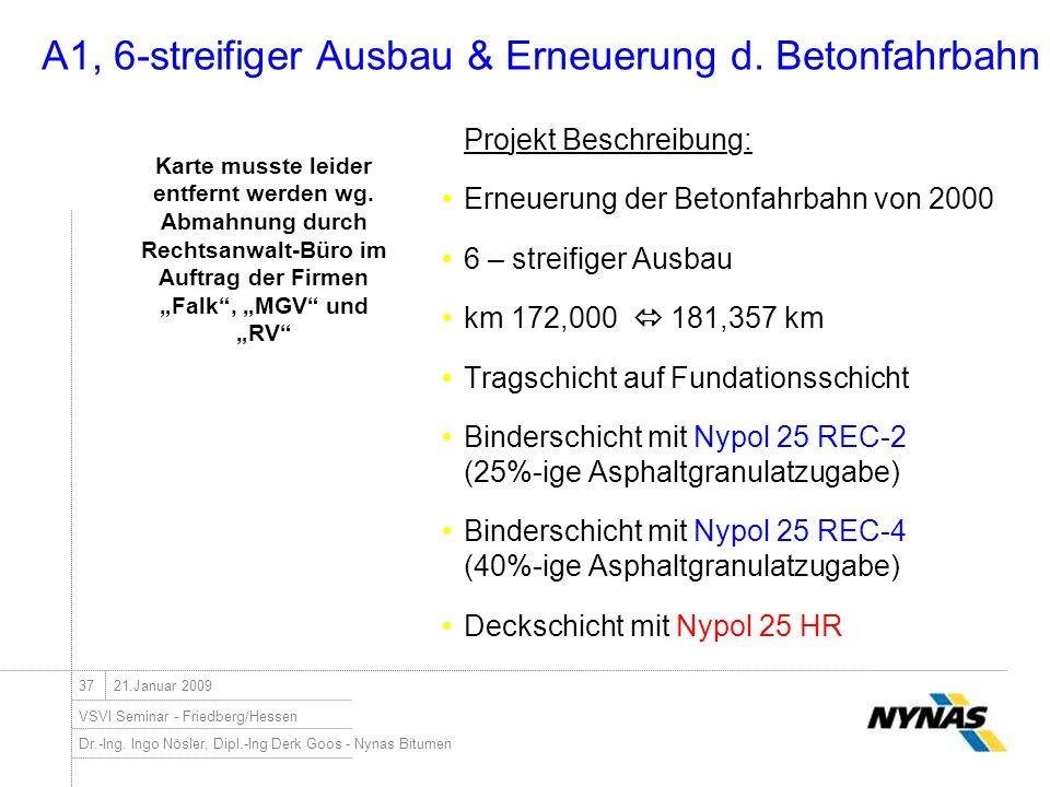 Dr.-Ing. Ingo Nösler, Dipl.-Ing Derk Goos - Nynas Bitumen VSVI Seminar - Friedberg/Hessen 3721.Januar 2009 A1, 6-streifiger Ausbau & Erneuerung d. Bet