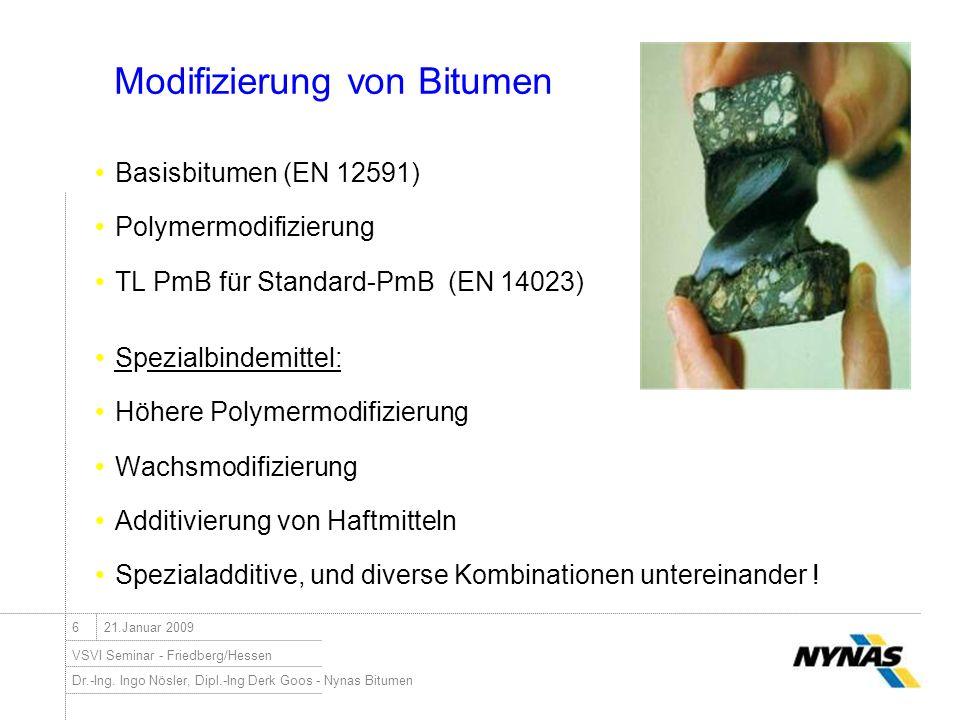 Dr.-Ing. Ingo Nösler, Dipl.-Ing Derk Goos - Nynas Bitumen VSVI Seminar - Friedberg/Hessen 621.Januar 2009 Modifizierung von Bitumen Basisbitumen (EN 1