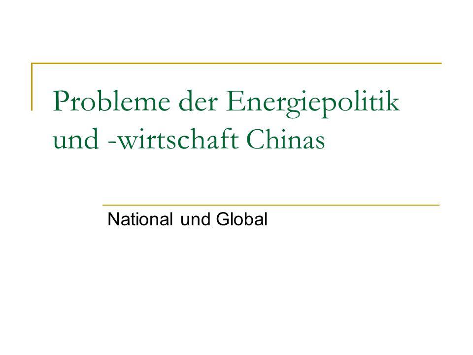 Probleme der Energiepolitik und -wirtschaft Chinas National und Global